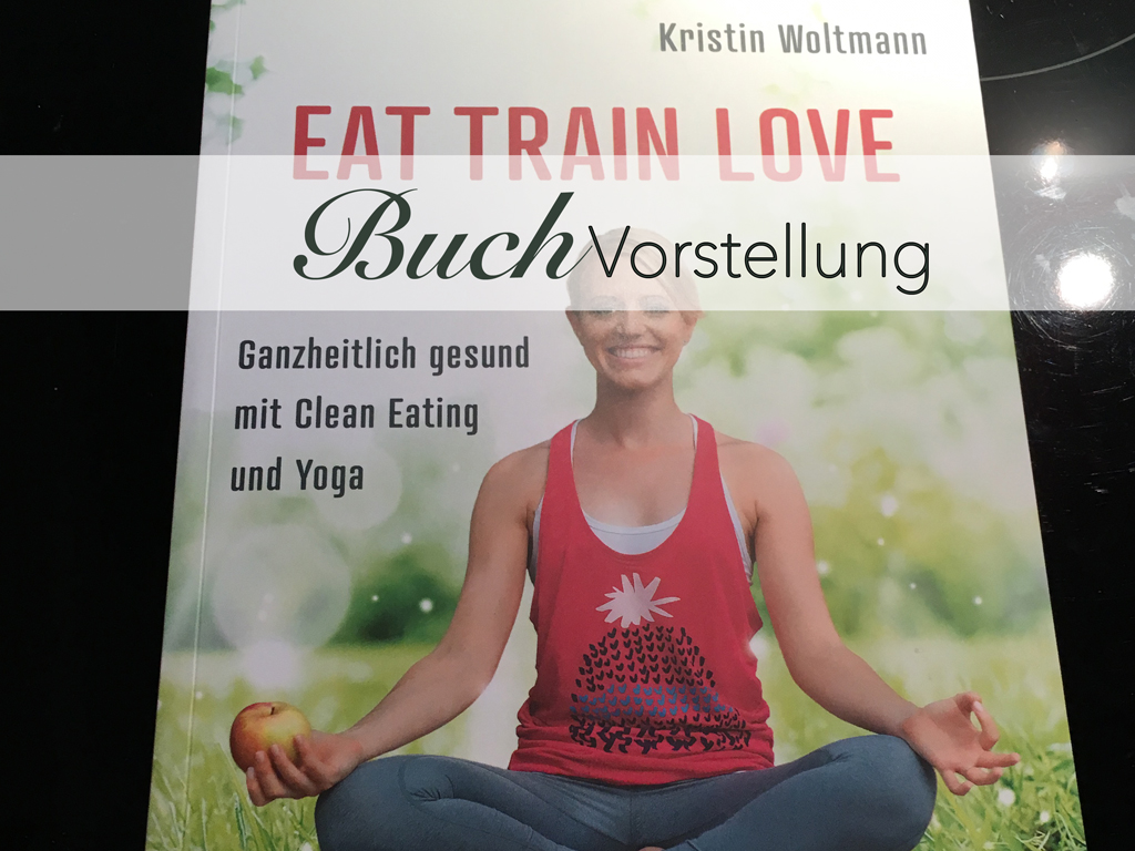 Eat Train Love Buch Clean Eatin Yoga Buchvorstelllung