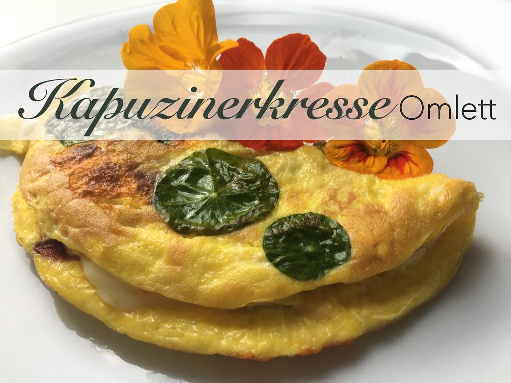 Kapuzinerkresse Omlett Naturkräuter Heilkräuter gesund healthy Vitamine Essbare Blumen